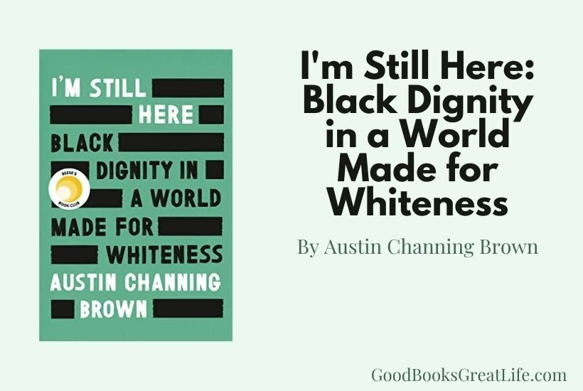 I'm Still Here by Austin Channing Brown