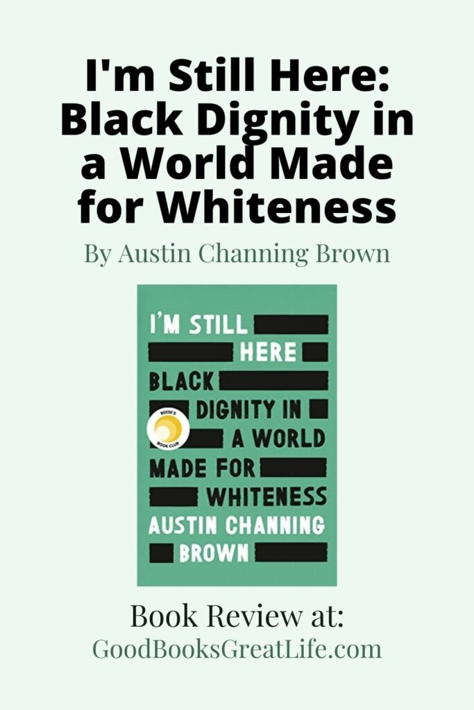 I'm Still Here, Black Dignity in a World Made for Whiteness