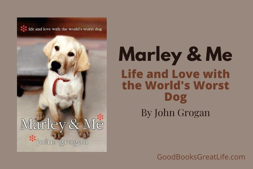 Marley and Me, Life and Love with the World's Worst Dog