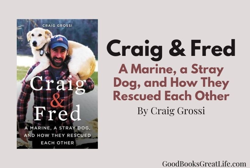 Craig and Fred, A Marine, a Stray Dog, and How They Rescued Each Other