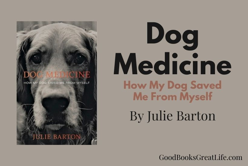 Dog Medicine How My Dog Saved Me From Myself