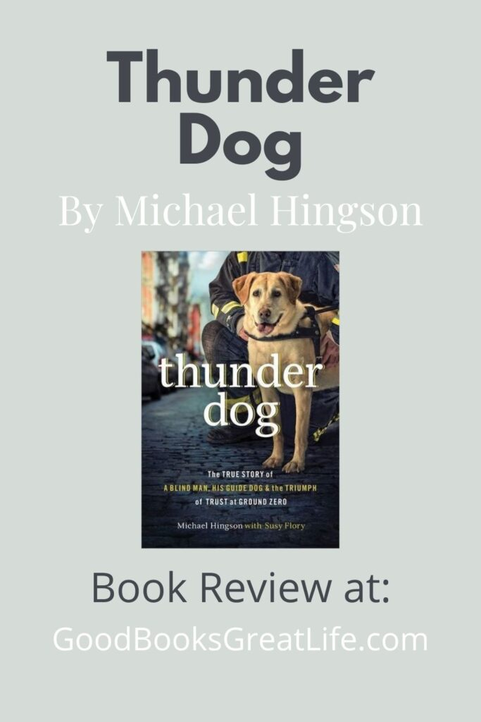 Thunder Dog, the True Story of a Blind Man, his Guide Dog, and the Triumph of Trust