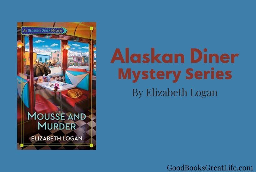 Alaskan diner mystery series by Elizabeth Logan