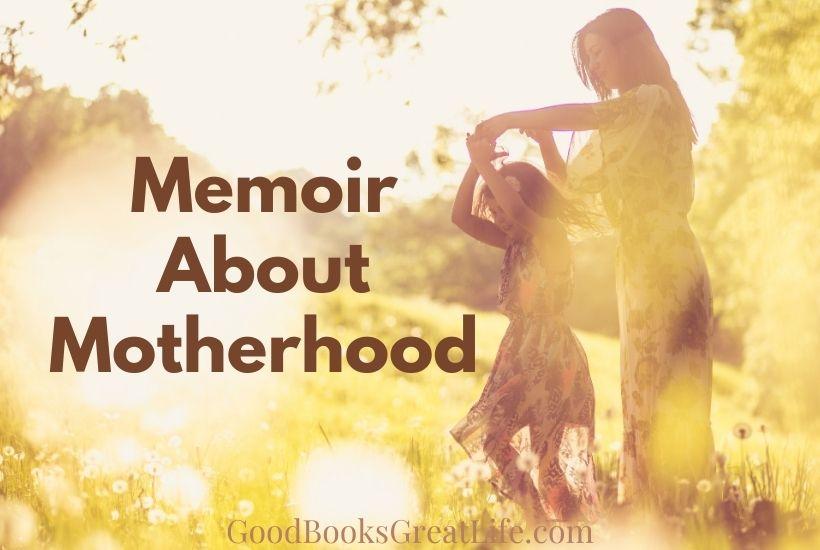 Memoir About Mtherhood