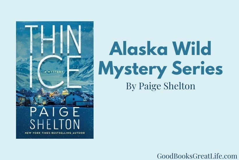 Alaska Wild Mystery Series by Paige Shelton